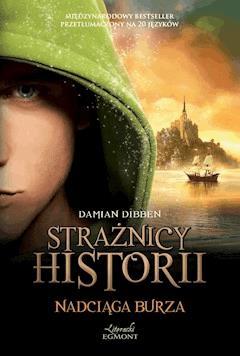 Nadciąga burza. Strażnicy historii - Damian Dibben - ebook