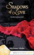 Dunkle Leidenschaft - Shadows of Love - Inka Loreen Minden - E-Book
