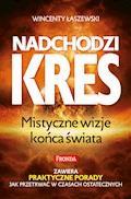 Nadchodzi kres. Mistyczne wizje końa świata - Wincenty Łaszewski - ebook