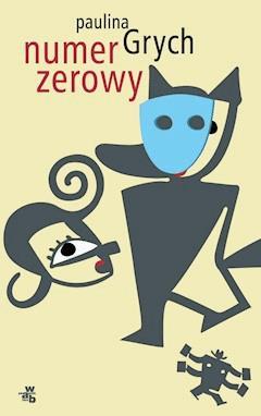Numer zerowy - Paulina Grych - ebook