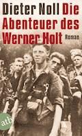 Die Abenteuer des Werner Holt - Dieter Noll - E-Book