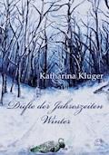 Düfte der Jahreszeiten - Katharina Kluger - E-Book
