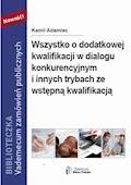 Wszystko o dodatkowej kwalifikacji w dialogu konkurencyjnym i innych trybach ze wstępną kwalifikacją - Kamil Adamiec - ebook