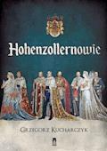 Hohenzollernowie - Grzegorz Kucharczyk - ebook