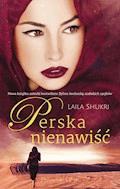 Perska nienawiść - Laila Shukri - ebook