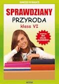 Sprawdziany. Przyroda. Klasa VI. Sukces w nauce - Grzegorz Wrocławski - ebook