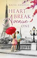Heartbreak Avenue One - Kajsa Arnold - E-Book