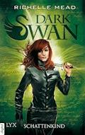 Dark Swan - Schattenkind - Richelle Mead - E-Book
