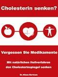 Cholesterin senken? Vergessen Sie Medikamente - Dr. Klaus Bertram - E-Book