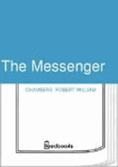 The Messenger - Robert William Chambers - ebook