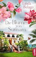 Die Blume von Surinam - Linda Belago - E-Book