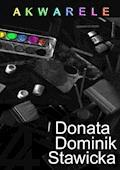 Akwarele - Donata Dominik-Stawicka - ebook