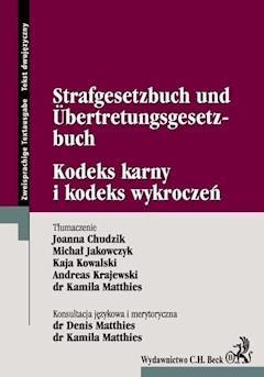 Kodeks karny i kodeks wykroczeń Strafgesetzbuch Und Űbertretungsgesetzbuch - Joanna Chudzik, Michał Jakowczyk, Kaja Kowalski - ebook