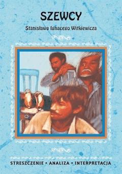 Szewcy Stanisława Ignacego Witkiewicza. Streszczenie, analiza, interpretacja - Anna Skibicka - ebook