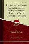 Record of the Harris Family Descended From John Harris, Born in 1680 in Wiltshire, England - Joseph Harris - E-Book
