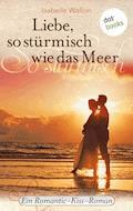 Liebe, so stürmisch wie das Meer - Isabelle Wallon - E-Book