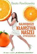 Największe kłamstwa naszej cywilizacji - Beata Pawlikowska - ebook