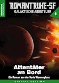 ROMANTRUHE-SF - Galaktische Abenteuer 6 - Arthur E. Black - E-Book