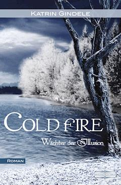 Cold Fire - Katrin Gindele - E-Book
