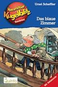 Kommissar Kugelblitz 06. Das blaue Zimmer - Ursel Scheffler - E-Book