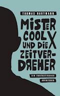 Mister Cool X und die Zeitverdreher - Thomas Hartmann - E-Book