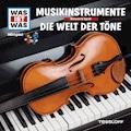 Was ist was Hörspiel: Musikinstrumente/ Die Welt der Töne - Manfred Baur - Hörbüch