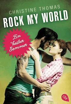 Rock My World - Ein heißer Sommer - Christine Thomas - E-Book