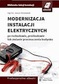 Modernizacja instalacji elektrycznej po rozbudowie, przebudowie lub zmianie przeznaczenia budynków mieszkalnych - Janusz Strzyżewski - ebook