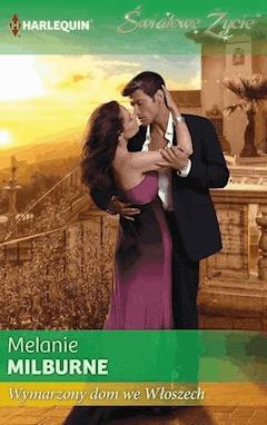 Wymarzony dom we Włoszech - Melanie Milburne - ebook