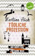 Tödliche Prozession: Der vierte Fall für Marie Maas - Martina Bick - E-Book