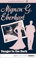 Danger in the Dark - Mignon G. Eberhart - E-Book