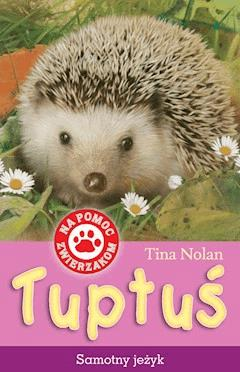 Tuptuś, samotny jeżyk - Tina Nolan - ebook