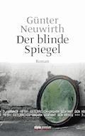 Der blinde Spiegel - Günter Neuwirth - E-Book