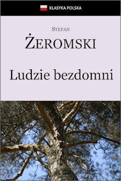 Ludzie bezdomni - Stefan Żeromski - ebook