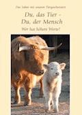 Du, das Tier - Du, der Mensch - Gabriele - E-Book