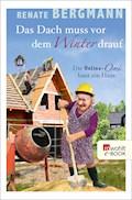 Das Dach muss vor dem Winter drauf - Renate Bergmann - E-Book