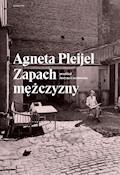 Zapach mężczyzny - Agneta Pleijel - ebook