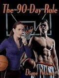 The 90 Day Rule - Diane Nelson - E-Book