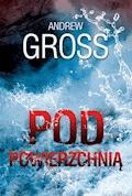 Pod powierzchnią - Andrew Gross - ebook