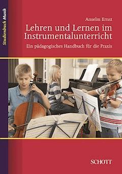 Lehren und Lernen im Instrumentalunterricht - Ernst Anselm - E-Book
