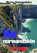 Na normandzkim brzegu - Maria Konopnicka - ebook