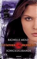 Vampire Academy - Schicksalsbande - Richelle Mead - E-Book
