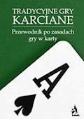Tradycyjne gry karciane. Przewodnik po zasadach gry w karty - tylkorelaks.pl - ebook