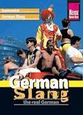 Reise Know-How Sprachführer German Slang - the real German: Kauderwelsch-Band 188 - Elfi H. M. Gilissen - E-Book