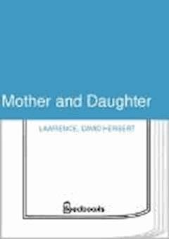 Mother and Daughter - David Herbert Lawrence - ebook