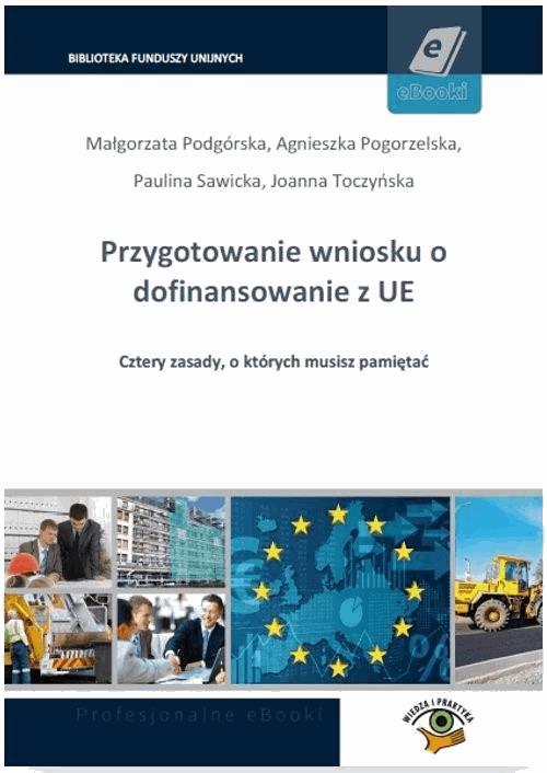 Przygotowanie wniosku o dofinansowanie z UE - Małgorzata Podgórska, Agnieszka Pogorzelska