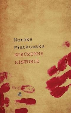 Nikczemne historie - Monika Piątkowska - ebook