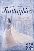 Prinzessin Fantaghiro. Im Bann der Weißen Wälder - Jennifer Alice Jager - E-Book
