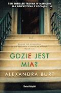 Gdzie jest Mia? - Alexandra Burt - ebook