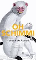 Oh Schimmi - Teresa Präauer - E-Book